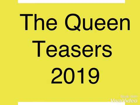 The Queen Teasers January 2019