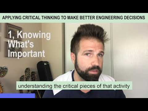 Applying Critical Thinking To Make Better Engineering Decisions
