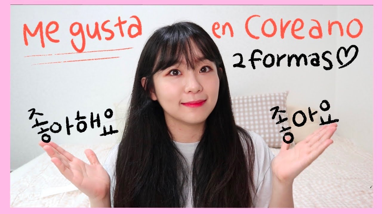 Como Decir Me Gusta En Coreano I Aprender Coreano Con Jenn I Clase De Coreano Youtube