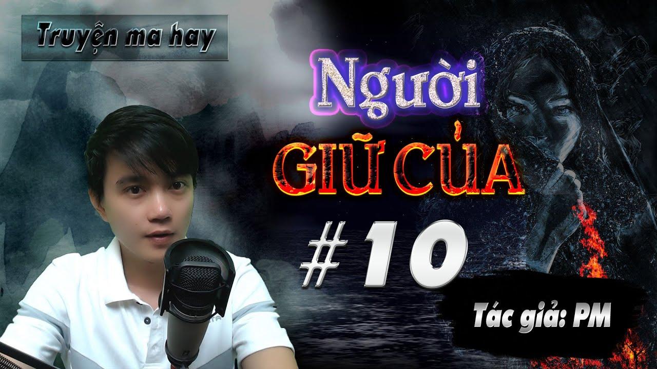 #10 Người Giữ Của   Truyện ma hay Nguyễn Huy diễn đọc   Đất Đồng Radio