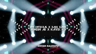 ECHELE RITMO X HALIYA STYLE REMASTERED BY DJ ASHISH AS X DJ KARTIK KD ( AX OFFICIAL X BASS BASH)