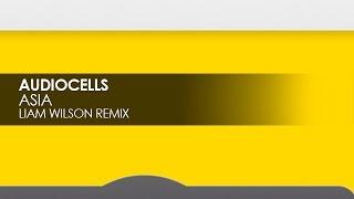 Audiocells - Asia (Liam Wilson Remix)