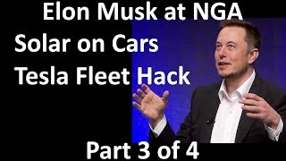 Elon Musk at NGA - Solar on Cars,  Fleet Hack on Teslas - 2017-07-15 [Part 3/4]