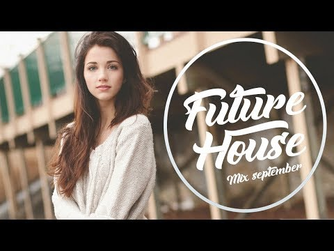 FUTURE HOUSE! - SEPTEMBER 2017