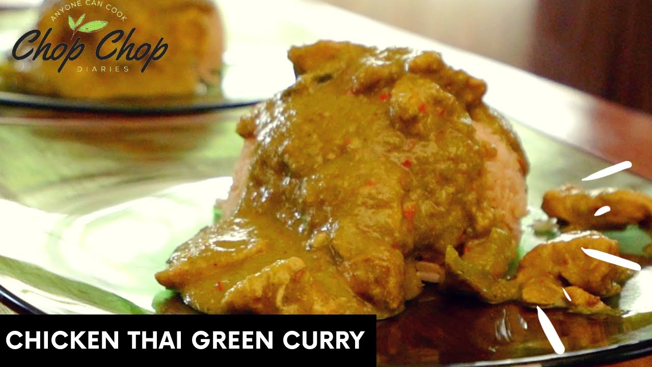 CHICKEN THAI GREEN CURRY || CHOP CHOP DIARIES