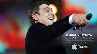 Martin Mkrtchyan - Gnal-Galov