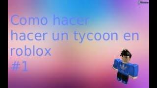 Tutorial, wie man einen Tyccon (Roblox) auf Spanisch #1
