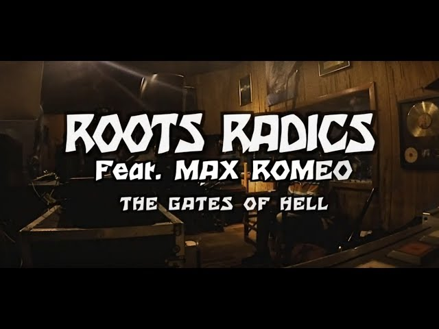 The Gates of Hell - Roots Radics feat. Max Romeo