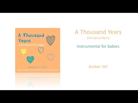 A Thousand Years - Christina Perri Lullaby (For Babies)