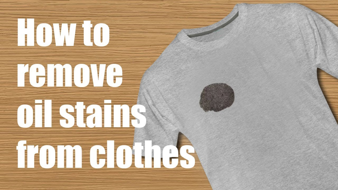 How To Remove Oil Stains From Clothes Youtube