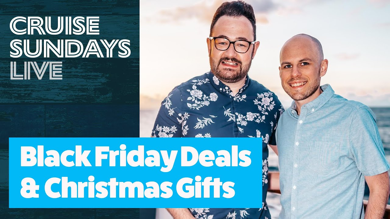 🔴 Cruise Sundays Live: Black Friday Deals and Christmas Cruise Gifts