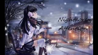 [ Nightcore ] - Attention ( FEMALE PERSPECTIVE),-