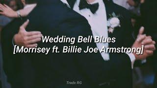 Wedding bell blues-  Morrissey ft. Billie Joe Armstrong [sub. español]