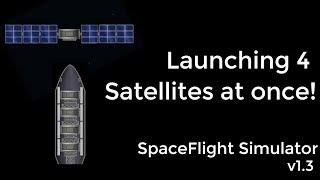 Launching 4 satellites on a single launch! Spaceflight simulator v1.3 - #5