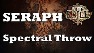 Path of Exile: NEW Seraph Spectral Throw Effect