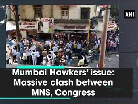 Mumbai Hawkers' issue: Massive clash between MNS, Congress - Maharashtra News