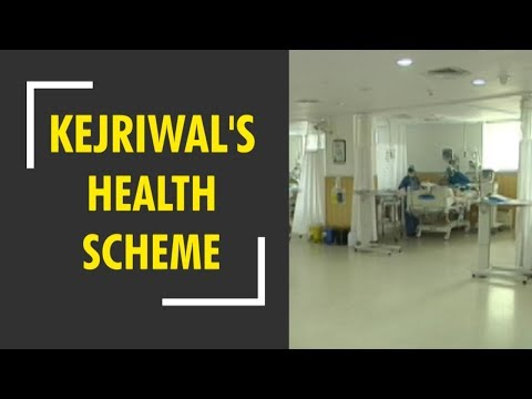 What is Arvind Kejriwal's health scheme in Delhi all about ?