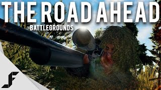 THE ROAD AHEAD - Battlegrounds