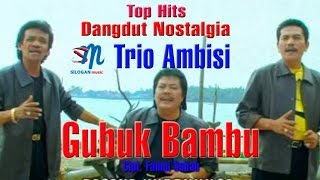 Single Terbaru -  Trio Ambisi Gubuk Bambu Official Music Video