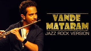 Vande Mataram I Jazz Rock Version By Raghav Sachar