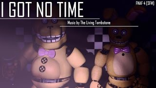 The Living Tombstone - I Got No Time [SFM] FNAF 4