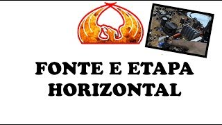 FONTE E ETAPA HORIZONTAL