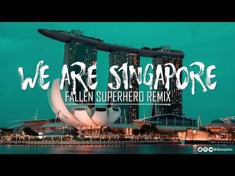 We Are Singapore (Fallen Superhero NDP 2018 Remix)