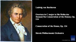 Ludwig van Beethoven, Consecration of the House, Op. 124