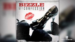 Bizzle - My Confession Feat. Sevin (@MyNameIsBizzle)