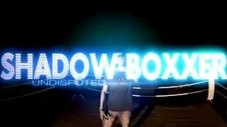 Shadow Boxxer - Undisputed