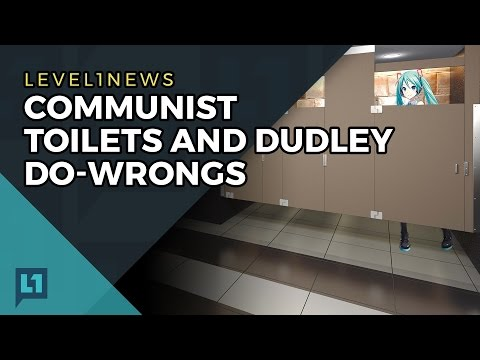 L1News: 2017-04-11 Communist Toilets and Dudley Do-Wrongs