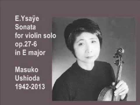 Ysaÿe:Sonata for violin solo op.27-6:M.Ushioda