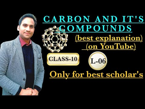 CARBON AND ITS COMPOUND CLASS 10 PART 6