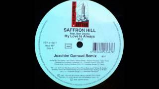 Saffron Hill feat. Ben Onono - My Love Is Always (Joachim Garraud Remix)