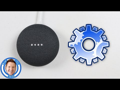 Every Setting for the Google Home, Google Home Mini & Google Home Max