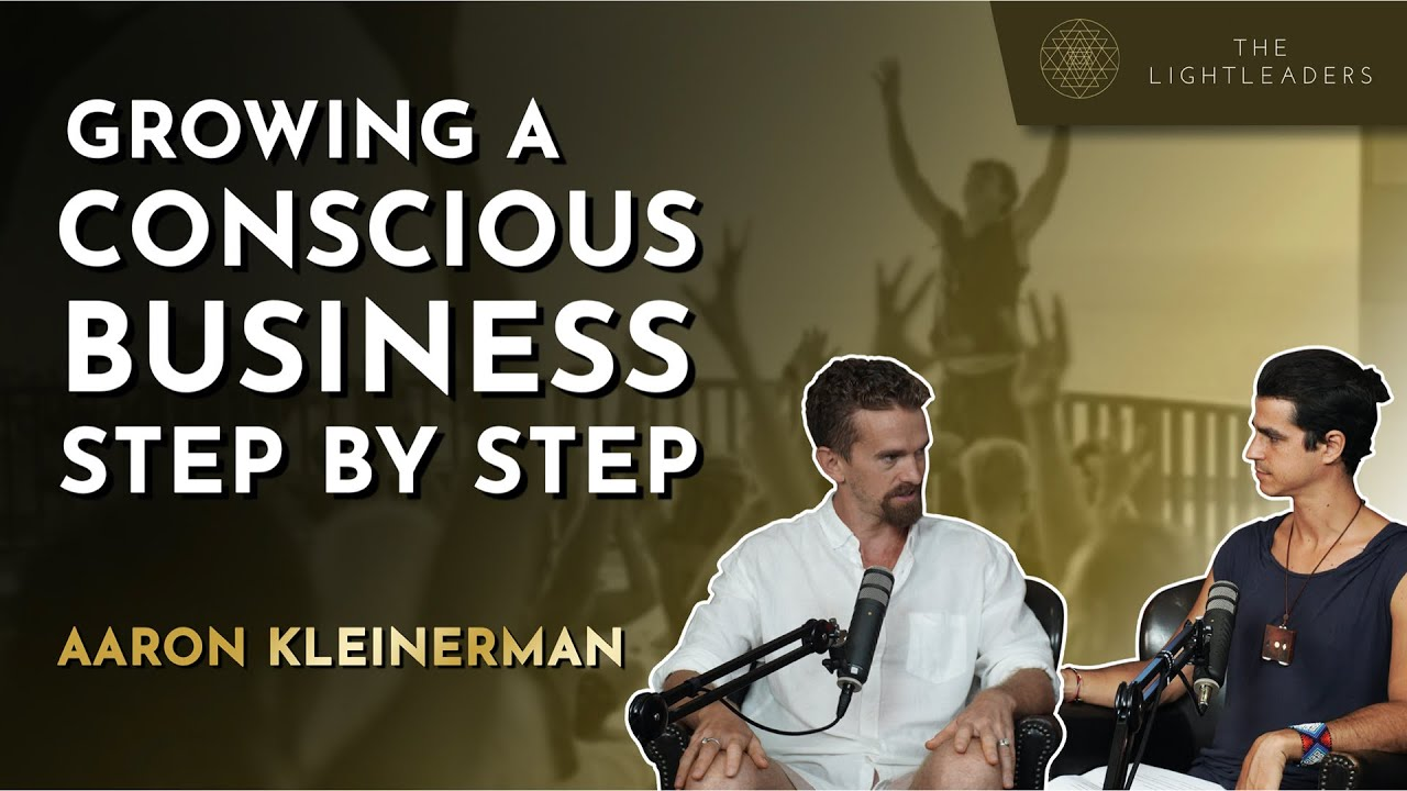 Growing a Conscious Business Step by Step - Aaron Kleinerman