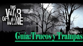This War of Mine | Guía de trucos y trampas