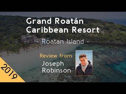 Grand Roatán Caribbean Resort 5⋆ Review 2019