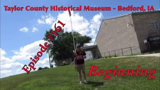 _Taylor County Historical Museum - Bedford, IA_ Episode 161 (Beginning)