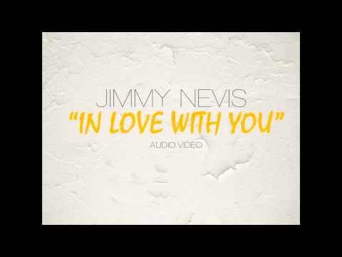 Jimmy Nevis - In Love With You audio video