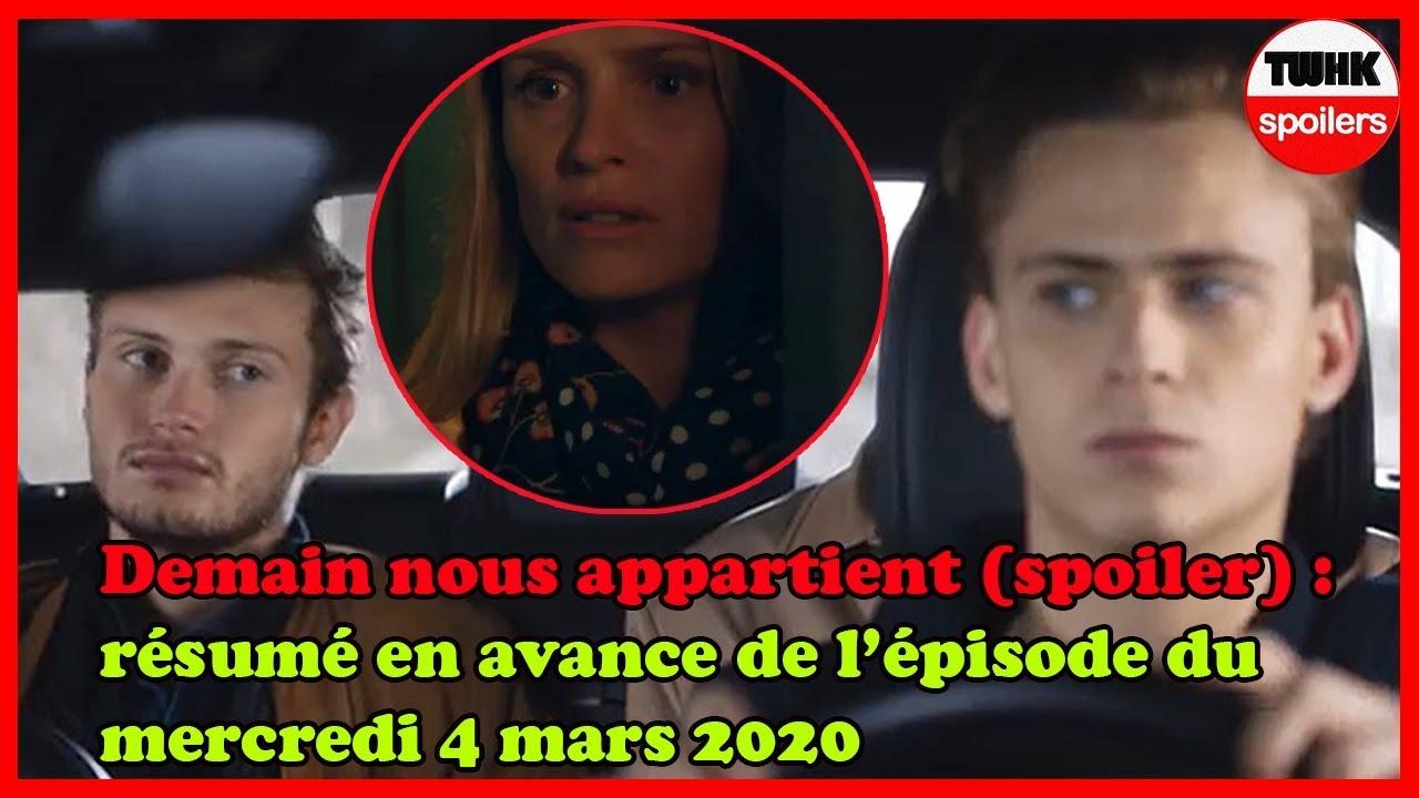 Demain Nous Appartient Spoiler Resume En Avance De L Episode Du Mercredi 4 Mars 2020 Youtube