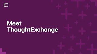 Meet ThoughtExchange