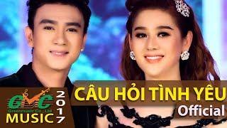 Câu Hỏi Tình Yêu - Lâm Khánh Chi ft. Dương Cường [Official]