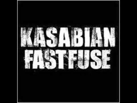 Kasabian - Fast Fuse