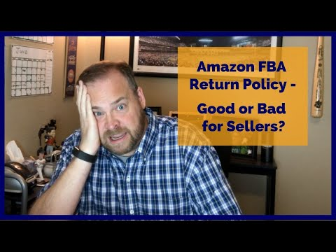 Amazon's Return Policy - Good Or Bad For FBA Sellers?