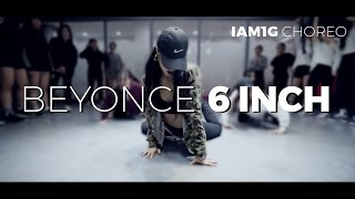 Beyonce - 6 inch (Choreography. Iam1G)
