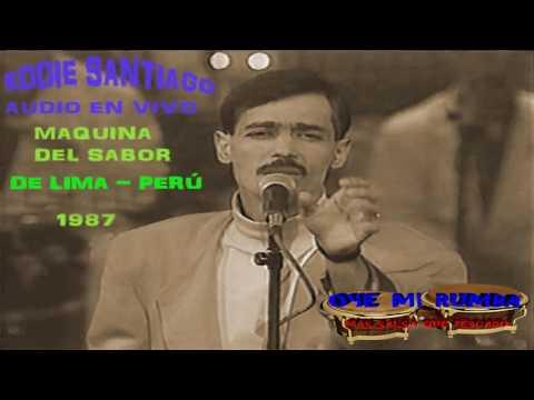 EDDIE SANTIAGO - QUE MARAVILLA ( EN VIVO -  MAQUINA DEL SABOR )  OYE MI RUMBA
