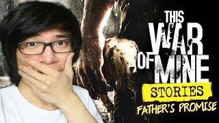 MENJADI AYAH YANG BAIK - This War of Mine ( Father's Promise ) Indonesia #1