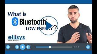 Ellisys Bluetooth Video 1: Intro to Bluetooth Low Energy