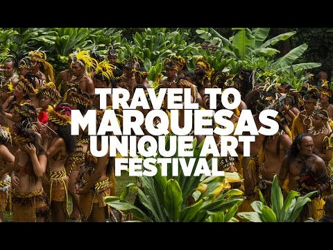 Marquesas Islands Travel /Marquesas Dance festival 2015
